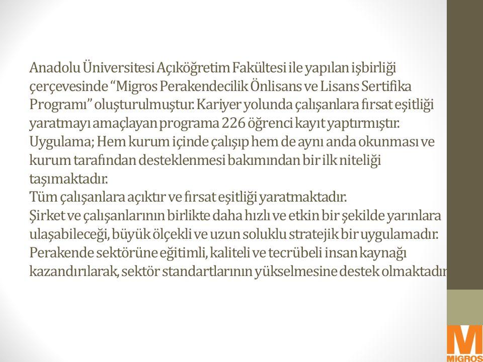 Anadolu Üniversitesi Açıköğretim Fakültesi ile yapılan işbirliği çerçevesinde Migros Perakendecilik Önlisans ve Lisans Sertifika Programı oluşturulmuştur.