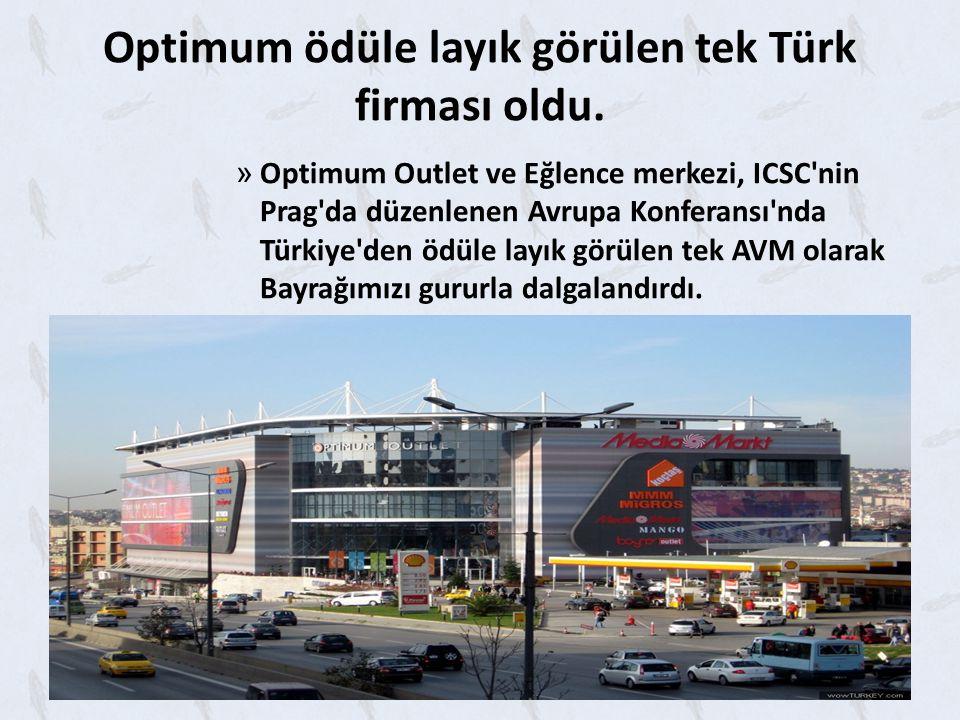 Optimum ödüle layık görülen tek Türk firması oldu.