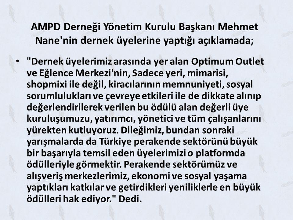 AMPD Derneği Yönetim Kurulu Başkanı Mehmet Nane nin dernek üyelerine yaptığı açıklamada;