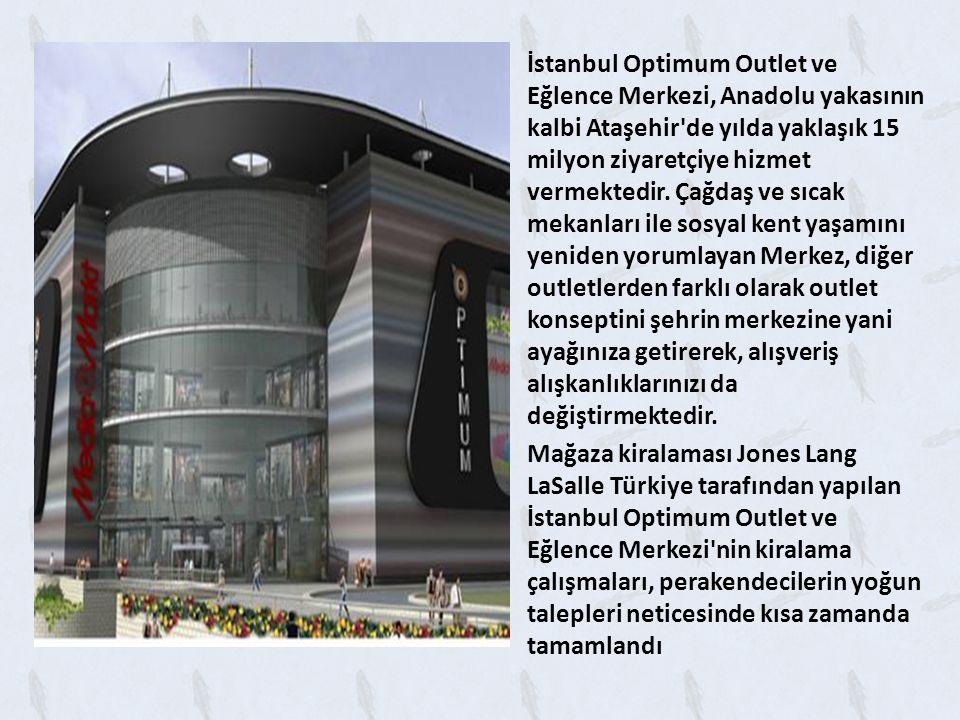 İstanbul Optimum Outlet ve Eğlence Merkezi, Anadolu yakasının kalbi Ataşehir de yılda yaklaşık 15 milyon ziyaretçiye hizmet vermektedir. Çağdaş ve sıcak mekanları ile sosyal kent yaşamını yeniden yorumlayan Merkez, diğer outletlerden farklı olarak outlet konseptini şehrin merkezine yani ayağınıza getirerek, alışveriş alışkanlıklarınızı da değiştirmektedir.
