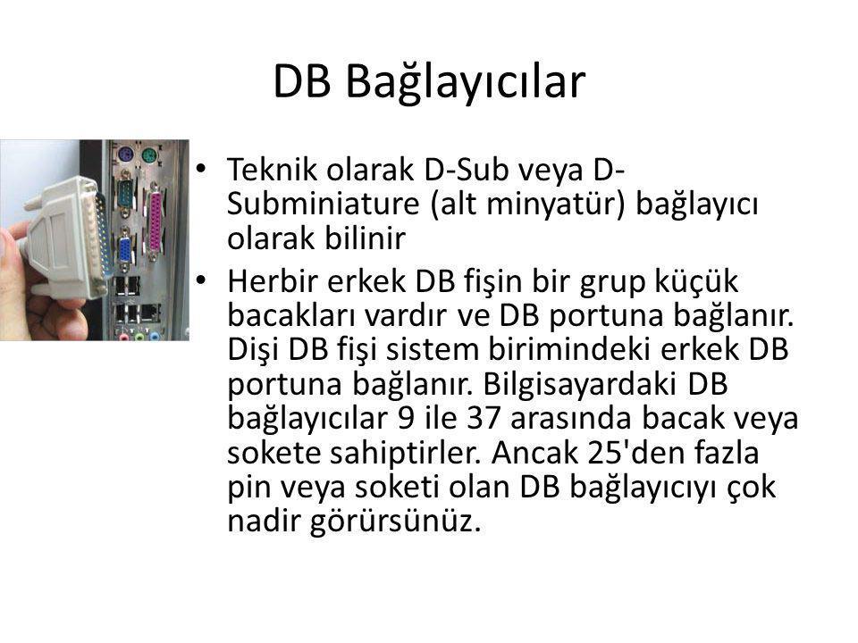 DB Bağlayıcılar Teknik olarak D-Sub veya D-Subminiature (alt minyatür) bağlayıcı olarak bilinir.