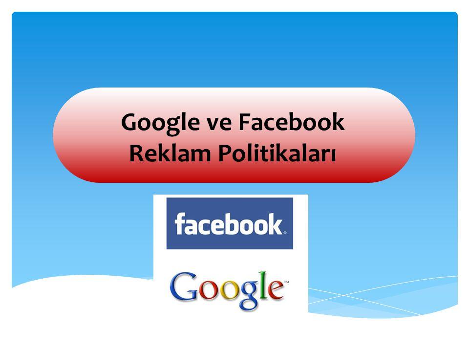 Google ve Facebook Reklam Politikaları