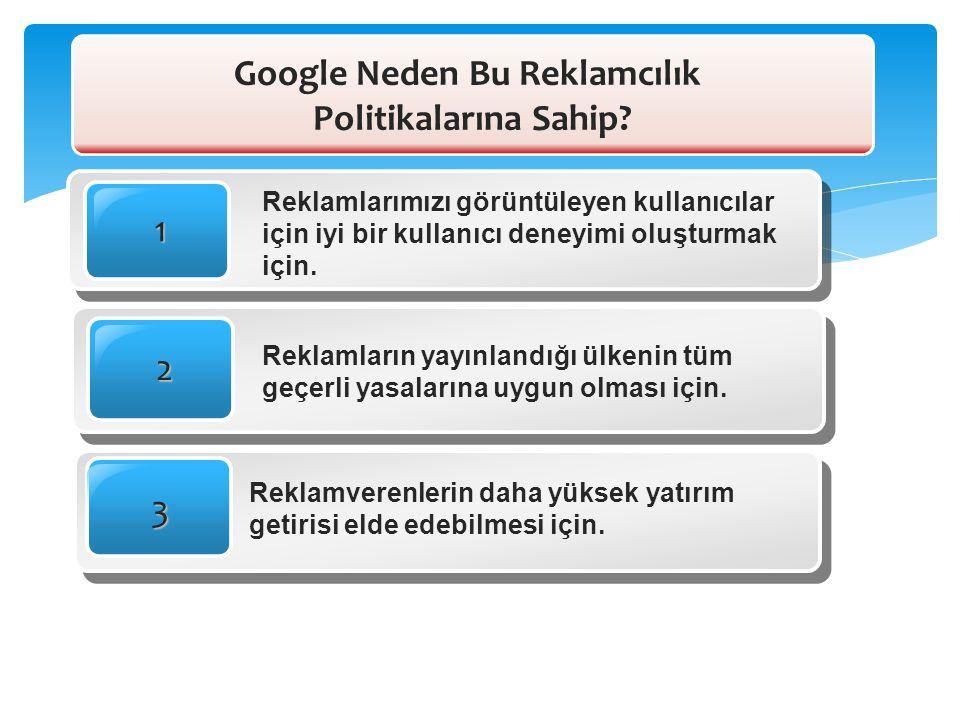 Google Neden Bu Reklamcılık Politikalarına Sahip