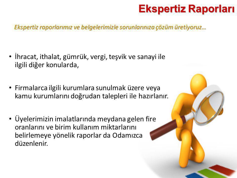 Ekspertiz Raporları Ekspertiz raporlarımız ve belgelerimizle sorunlarınıza çözüm üretiyoruz…