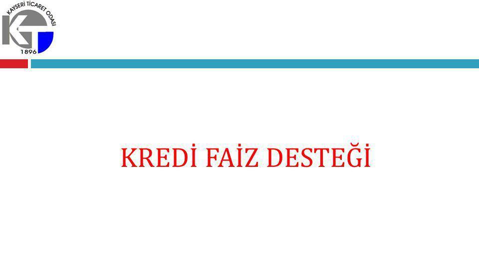 KREDİ FAİZ DESTEĞİ