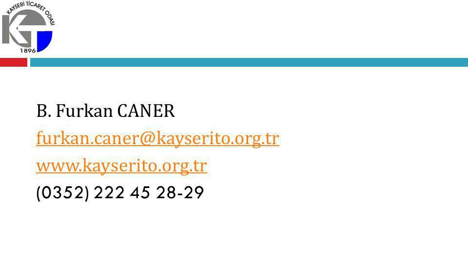 B. Furkan CANER furkan. caner@kayserito. org. tr www. kayserito. org