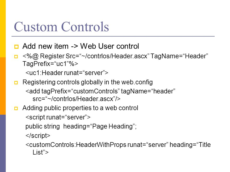 Custom Controls Add new item -> Web User control