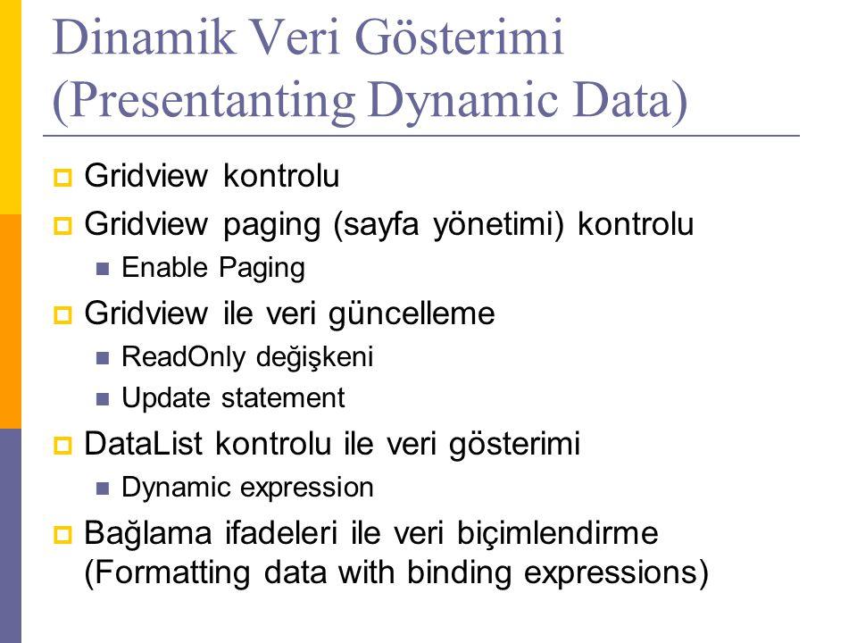 Dinamik Veri Gösterimi (Presentanting Dynamic Data)
