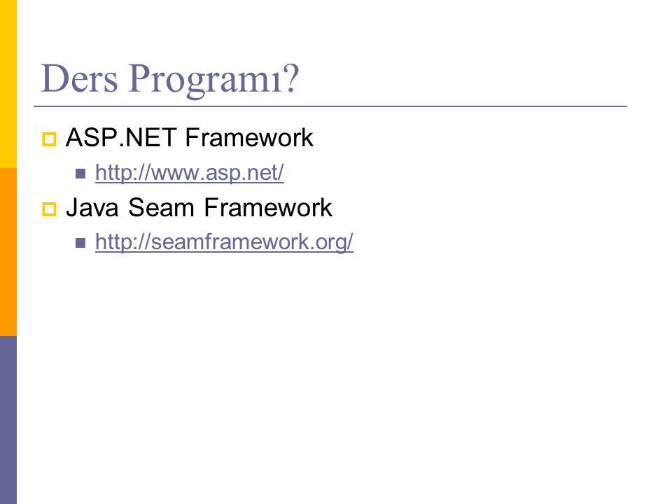 Ders Programı ASP.NET Framework Java Seam Framework