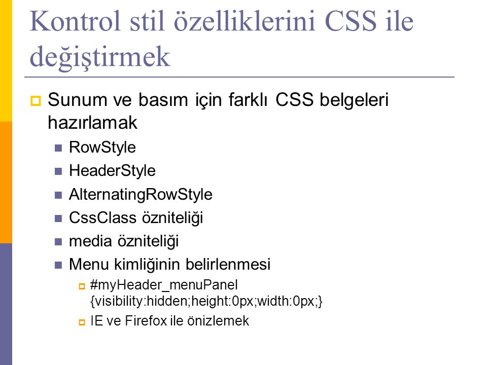 Kontrol stil özelliklerini CSS ile değiştirmek