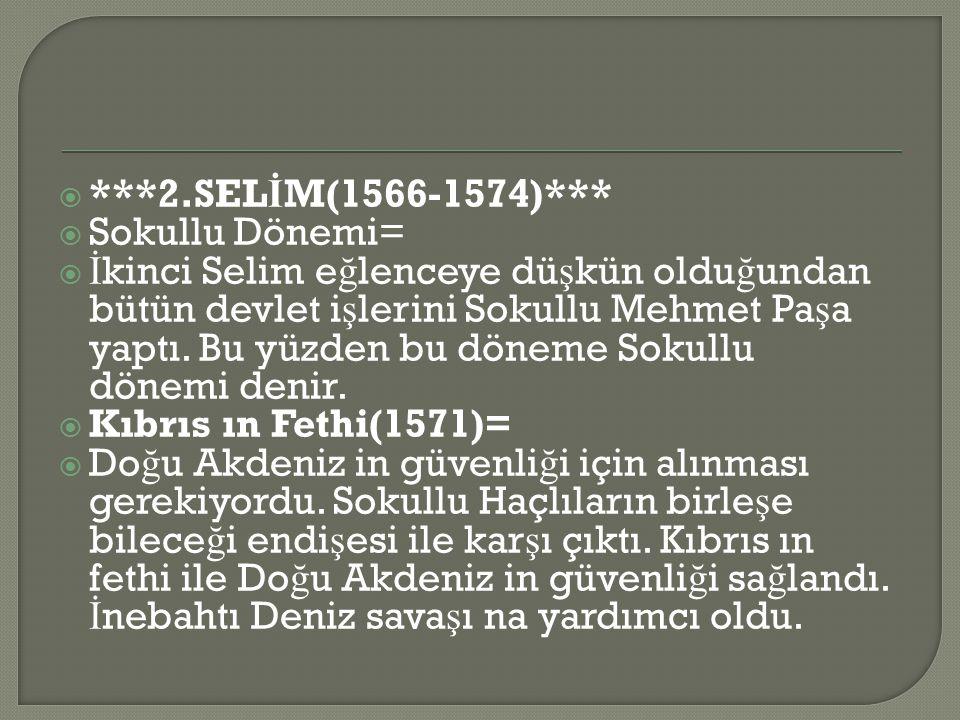 ***2.SELİM(1566-1574)*** Sokullu Dönemi=