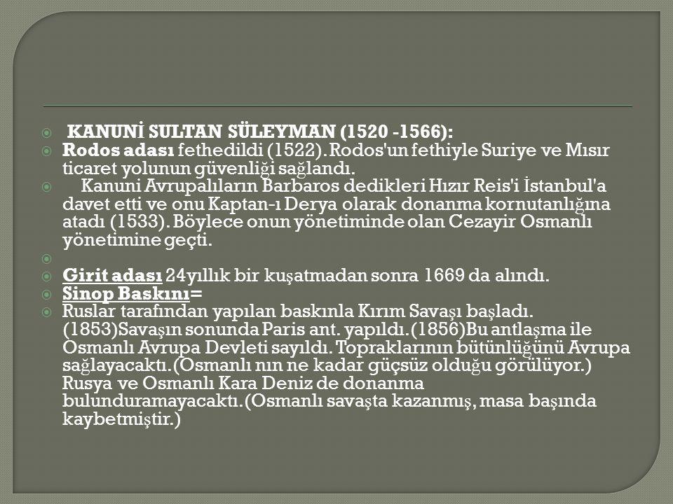 KANUNİ SULTAN SÜLEYMAN (1520 -1566):