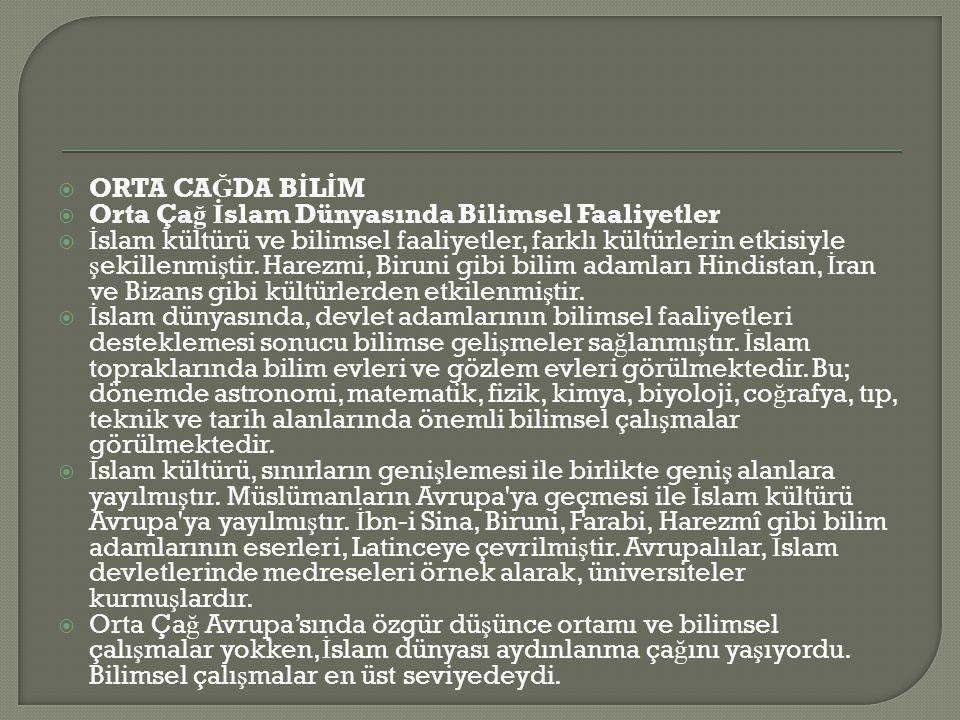 ORTA CAĞDA BİLİM Orta Çağ İslam Dünyasında Bilimsel Faaliyetler.