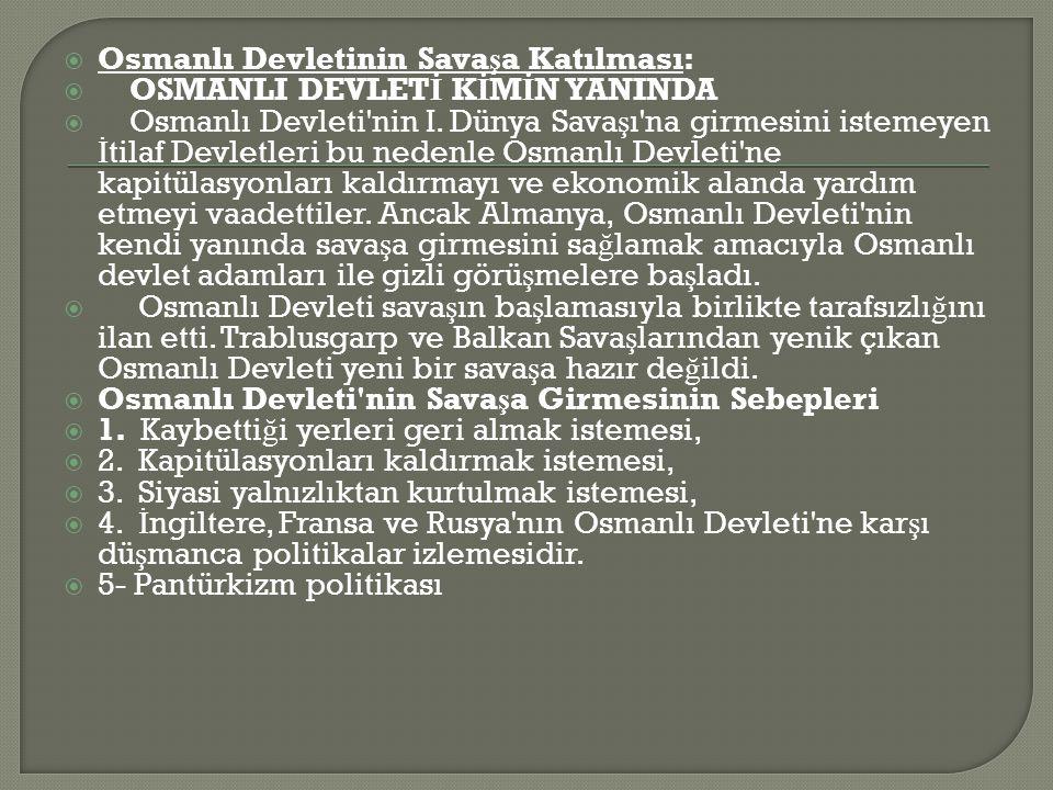 Osmanlı Devletinin Savaşa Katılması:
