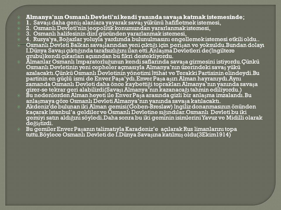 Almanya nın Osmanlı Devleti ni kendi yanında savaşa katmak istemesinde;