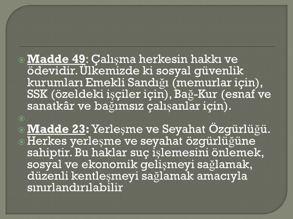 Madde 49: Çalışma herkesin hakkı ve ödevidir