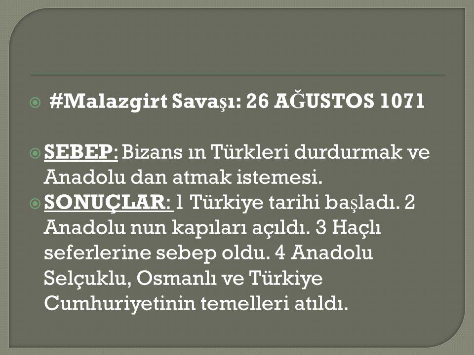 #Malazgirt Savaşı: 26 AĞUSTOS 1071