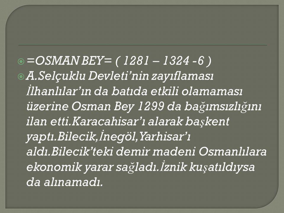 =OSMAN BEY= ( 1281 – 1324 -6 )