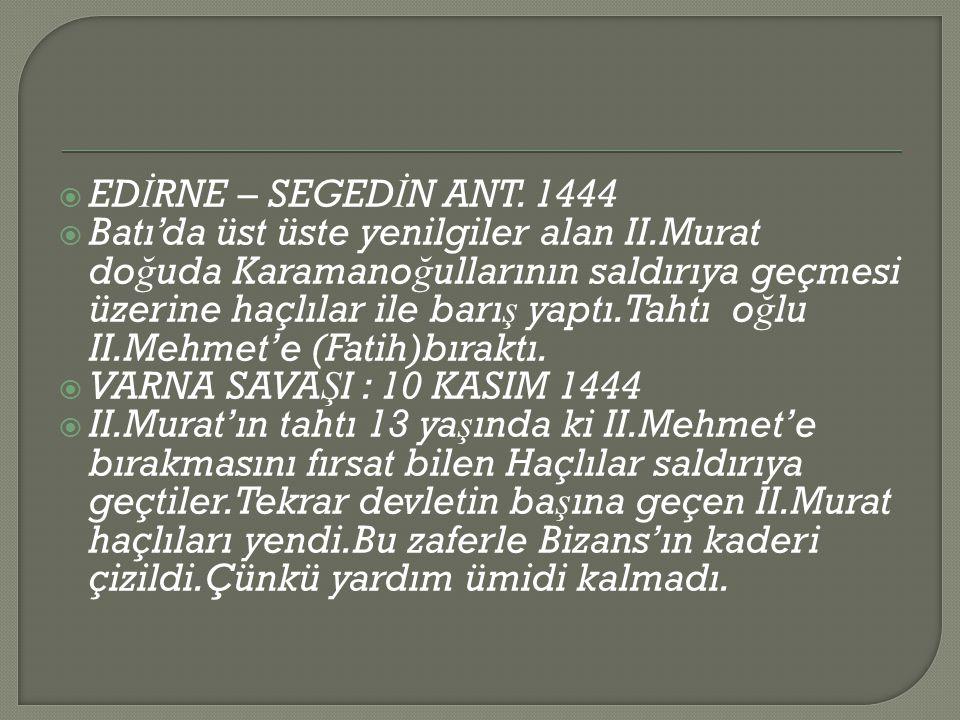 EDİRNE – SEGEDİN ANT. 1444