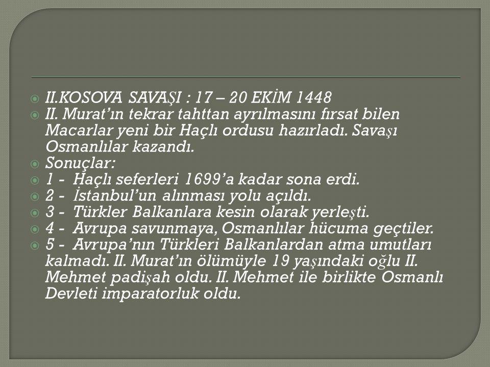 II.KOSOVA SAVAŞI : 17 – 20 EKİM 1448