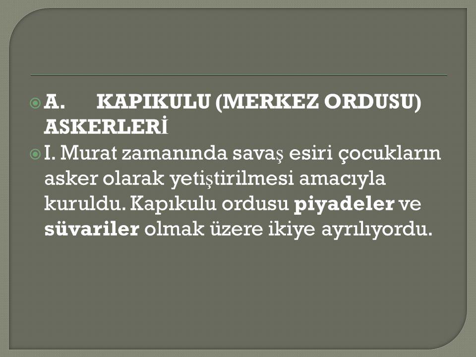 A. KAPIKULU (MERKEZ ORDUSU) ASKERLERİ