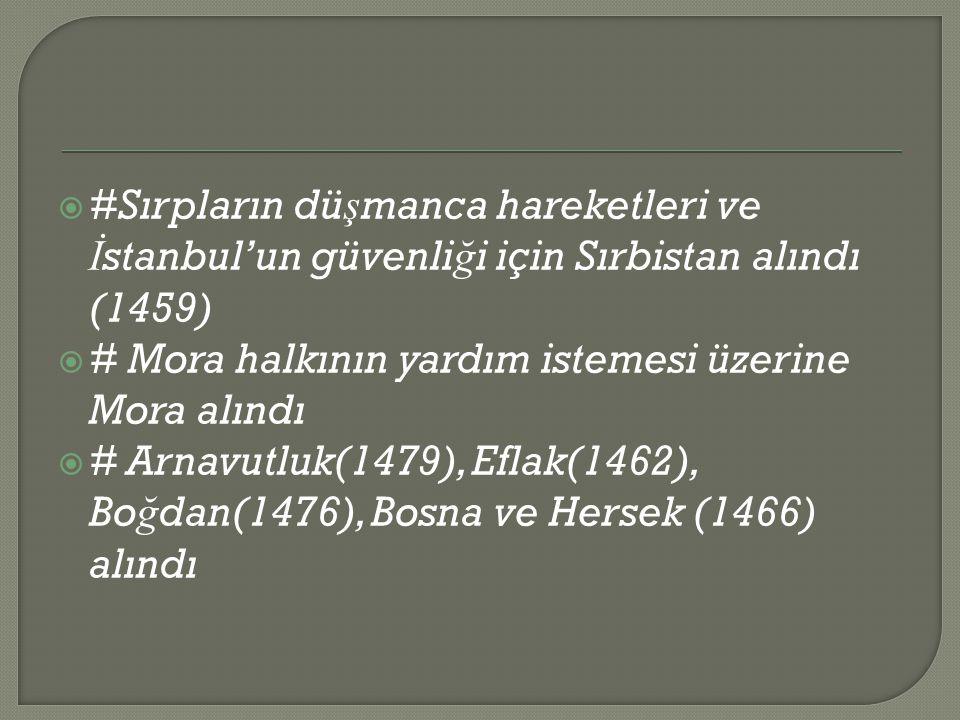 #Sırpların düşmanca hareketleri ve İstanbul'un güvenliği için Sırbistan alındı (1459)
