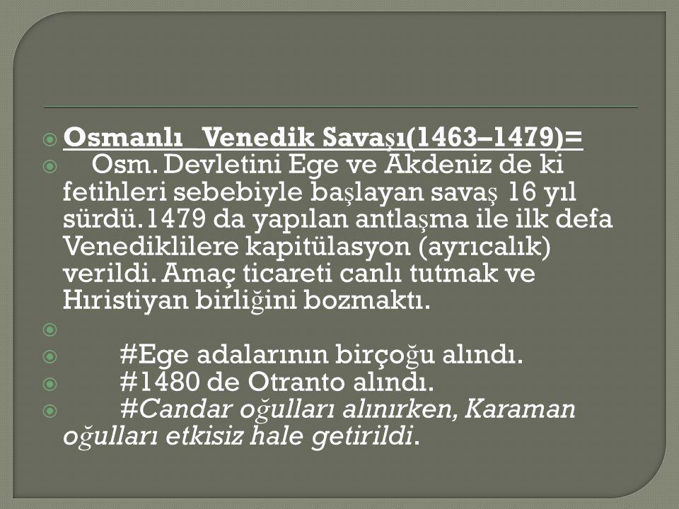 Osmanlı_ Venedik Savaşı(1463–1479)=