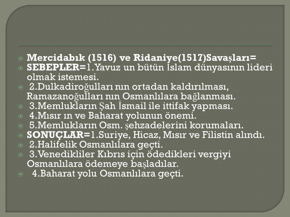 Mercidabık (1516) ve Ridaniye(1517)Savaşları=