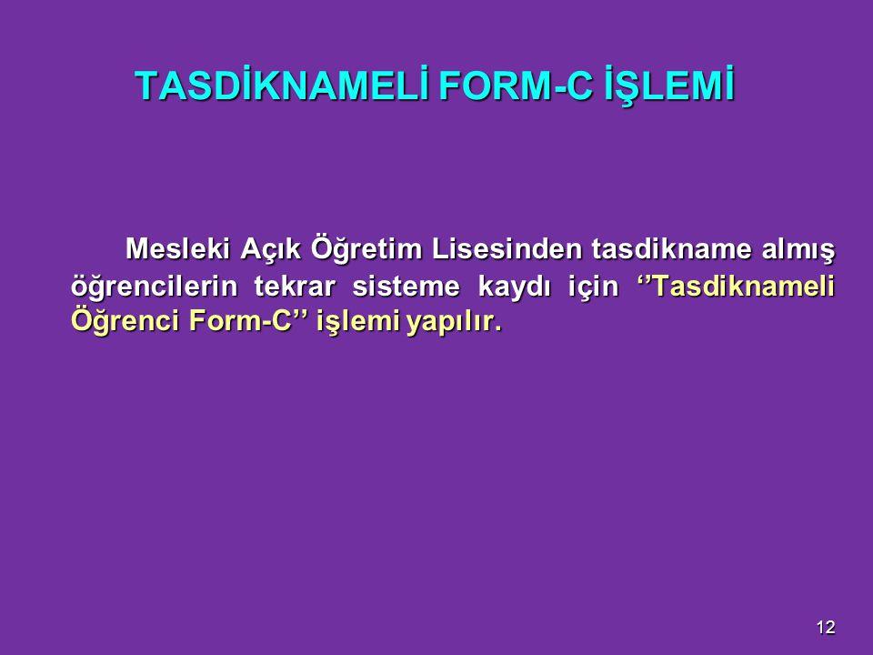 TASDİKNAMELİ FORM-C İŞLEMİ