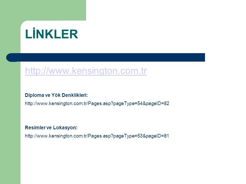 LİNKLER http://www.kensington.com.tr Diploma ve Yök Denklikleri: