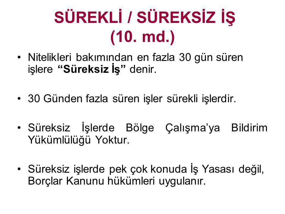SÜREKLİ / SÜREKSİZ İŞ (10. md.)