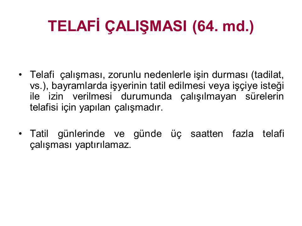 TELAFİ ÇALIŞMASI (64. md.)