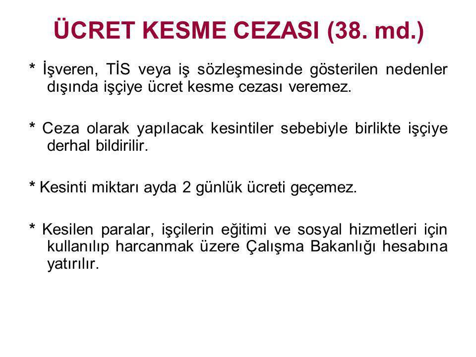 ÜCRET KESME CEZASI (38. md.)
