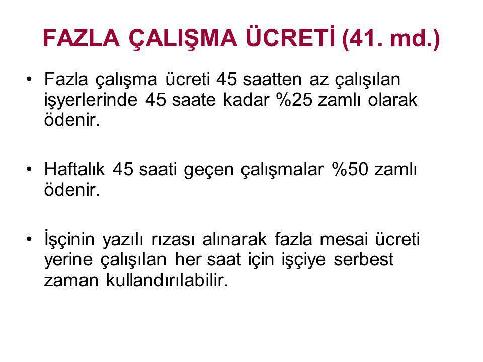 FAZLA ÇALIŞMA ÜCRETİ (41. md.)