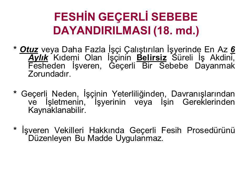 FESHİN GEÇERLİ SEBEBE DAYANDIRILMASI (18. md.)