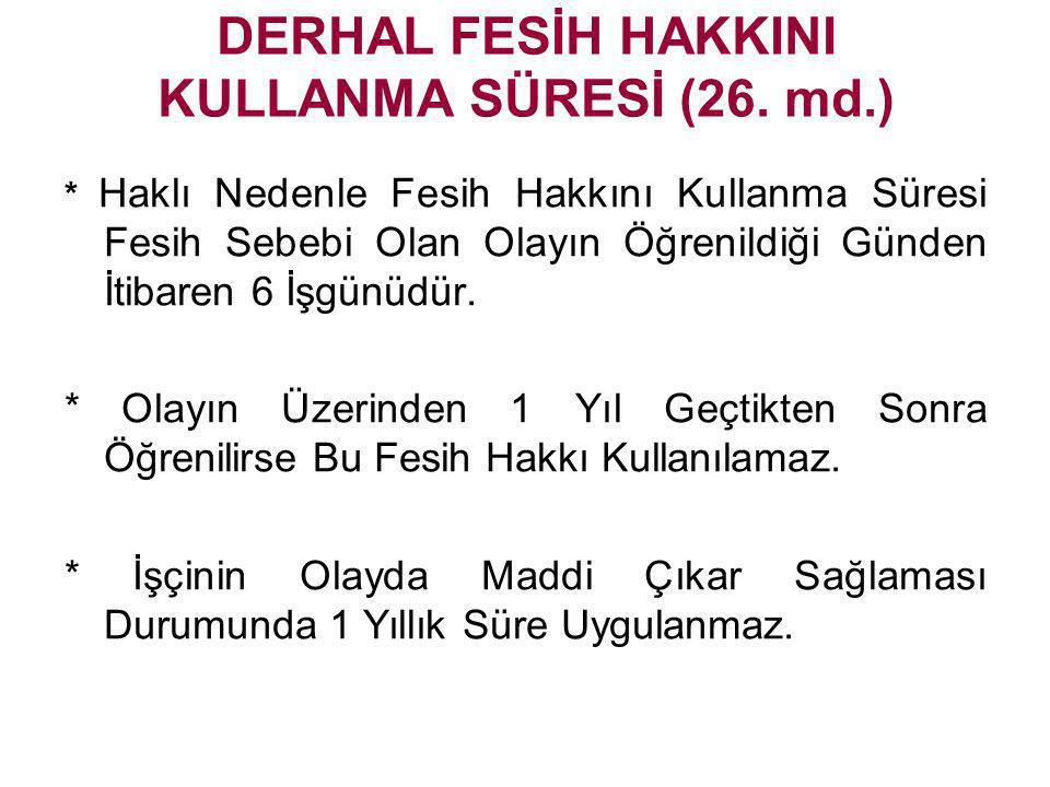 DERHAL FESİH HAKKINI KULLANMA SÜRESİ (26. md.)