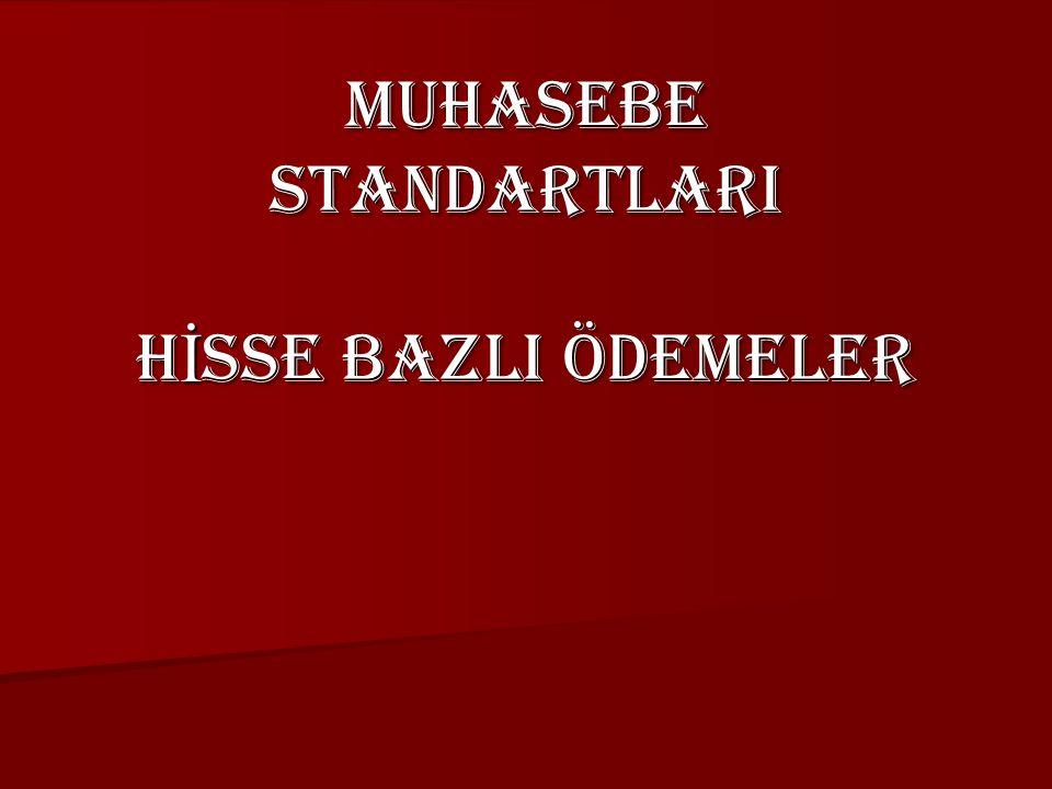 MUHASEBE STANDARTLARI HİSSE BAZLI ÖDEMELER