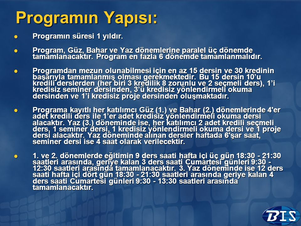 Programın Yapısı: Programın süresi 1 yıldır.