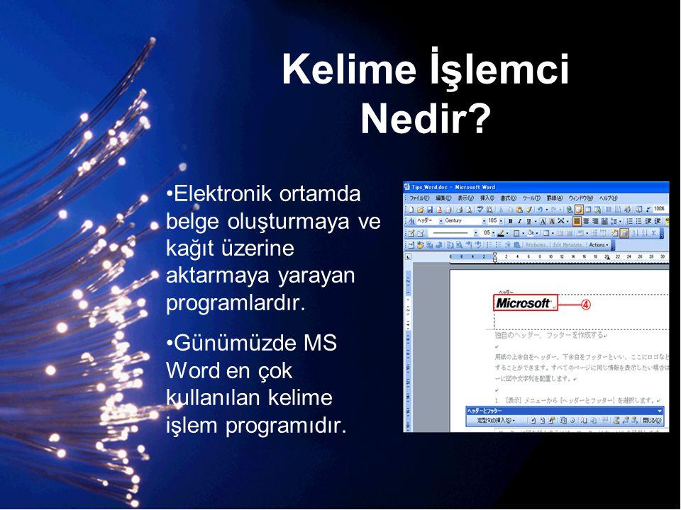 Kelime İşlemci Nedir Elektronik ortamda belge oluşturmaya ve kağıt üzerine aktarmaya yarayan programlardır.