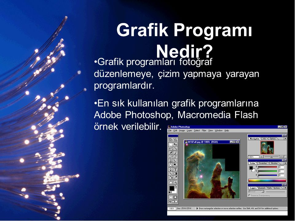 Grafik Programı Nedir Grafik programları fotoğraf düzenlemeye, çizim yapmaya yarayan programlardır.