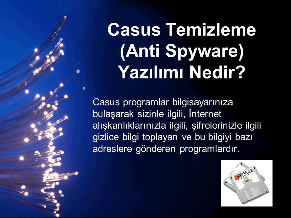 Casus Temizleme (Anti Spyware) Yazılımı Nedir