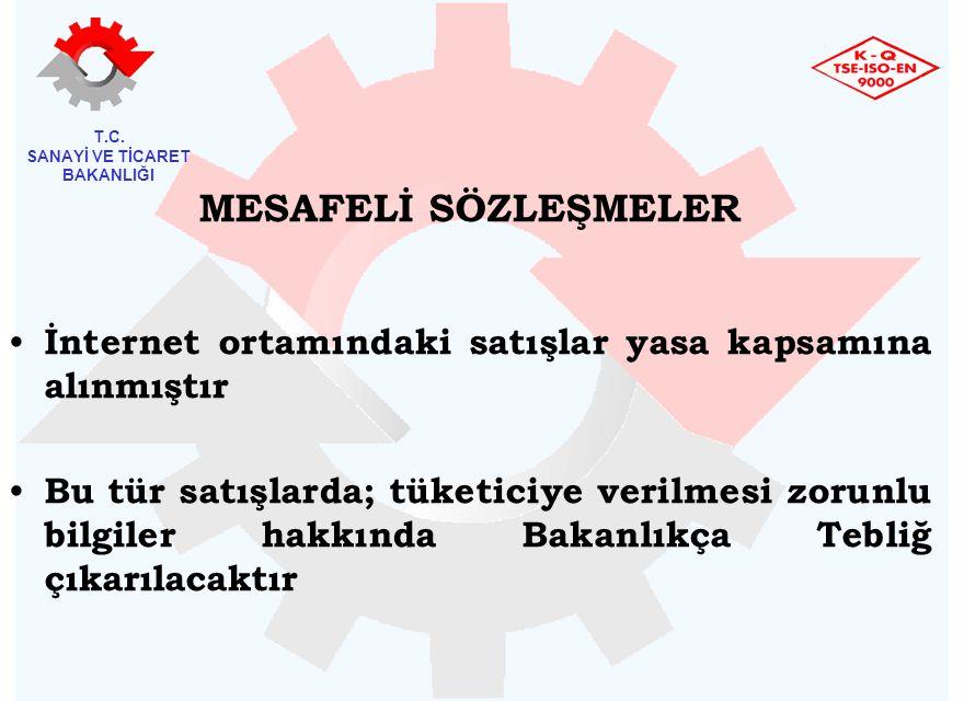 MESAFELİ SÖZLEŞMELER İnternet ortamındaki satışlar yasa kapsamına alınmıştır.