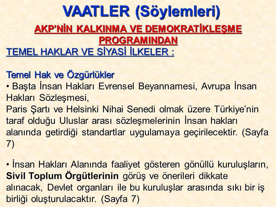 AKP'NİN KALKINMA VE DEMOKRATİKLEŞME PROGRAMINDAN
