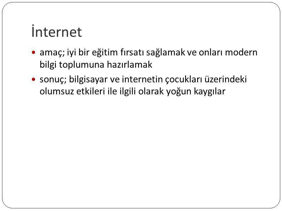 İnternet amaç; iyi bir eğitim fırsatı sağlamak ve onları modern bilgi toplumuna hazırlamak.