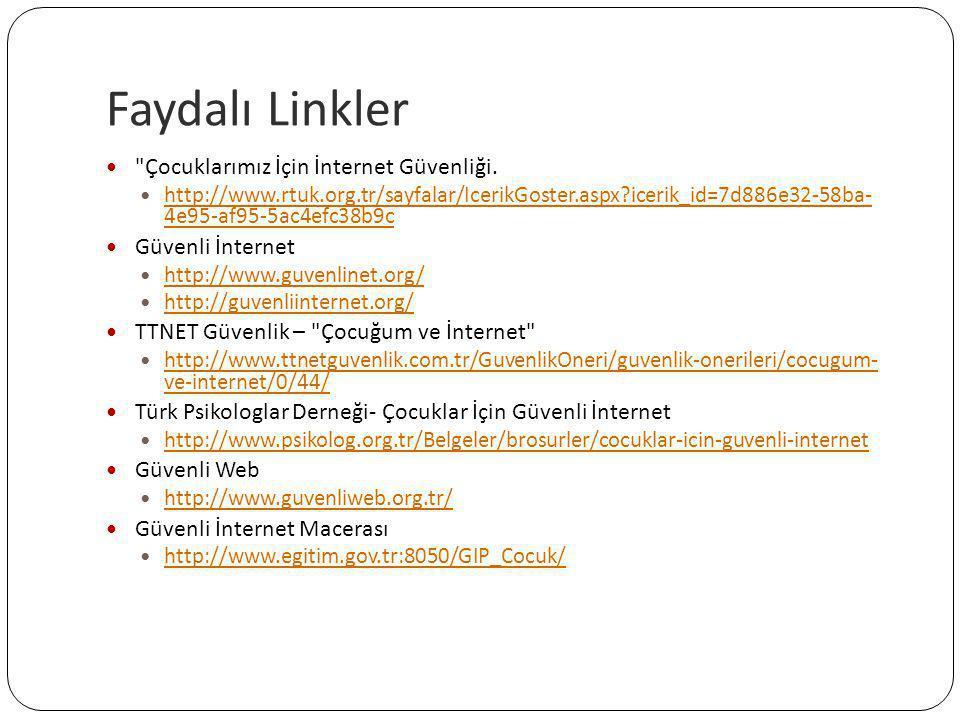 Faydalı Linkler Çocuklarımız İçin İnternet Güvenliği.