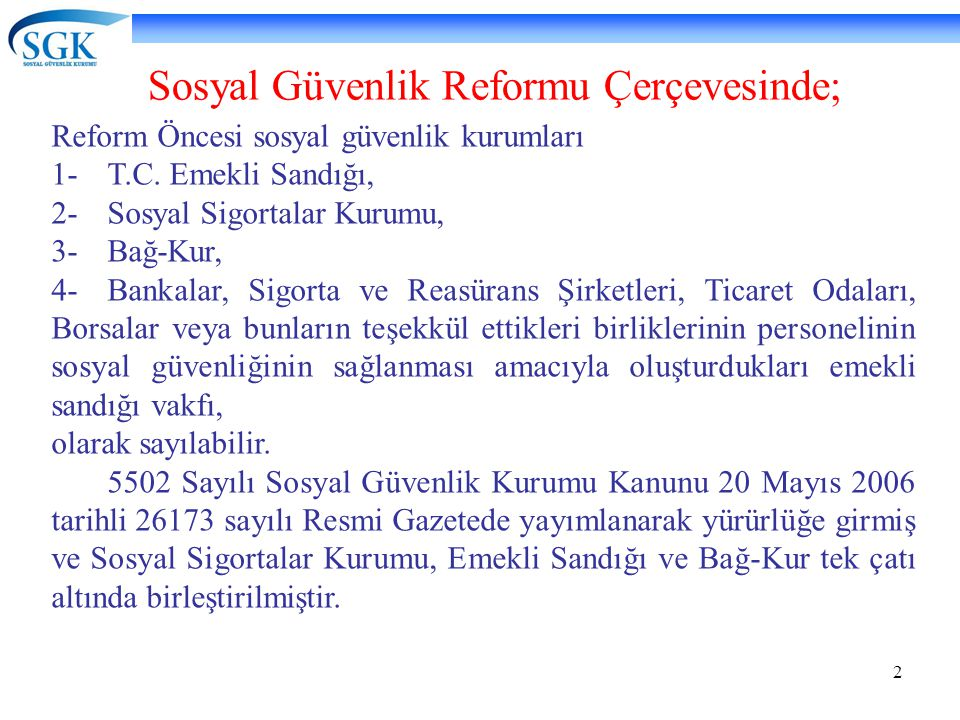 Sosyal Güvenlik Reformu Çerçevesinde;