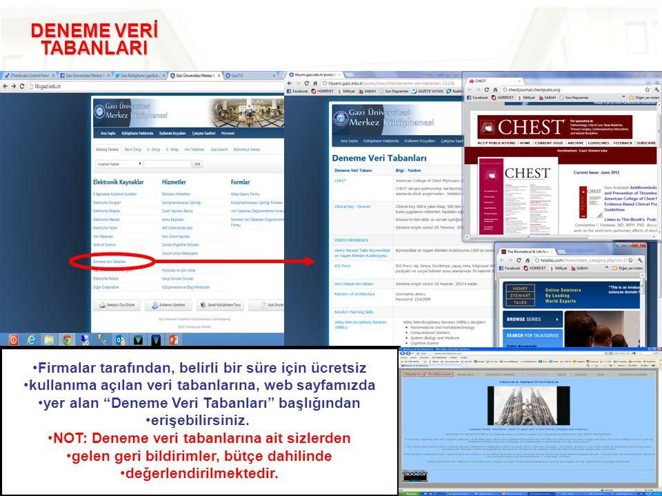 DENEME VERİ TABANLARI Firmalar tarafından, belirli bir süre için ücretsiz. kullanıma açılan veri tabanlarına, web sayfamızda.