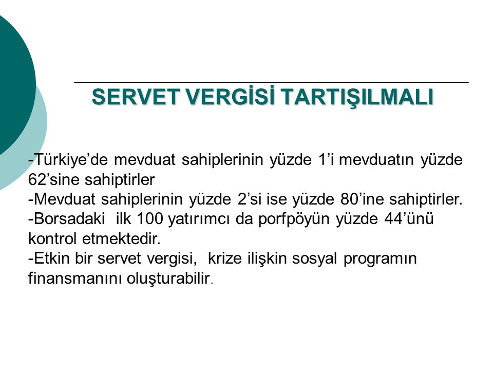 SERVET VERGİSİ TARTIŞILMALI