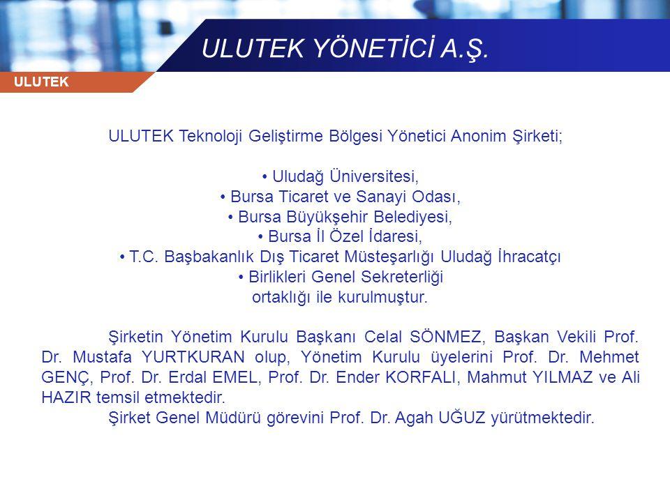 ULUTEK YÖNETİCİ A.Ş. ULUTEK Teknoloji Geliştirme Bölgesi Yönetici Anonim Şirketi; Uludağ Üniversitesi,