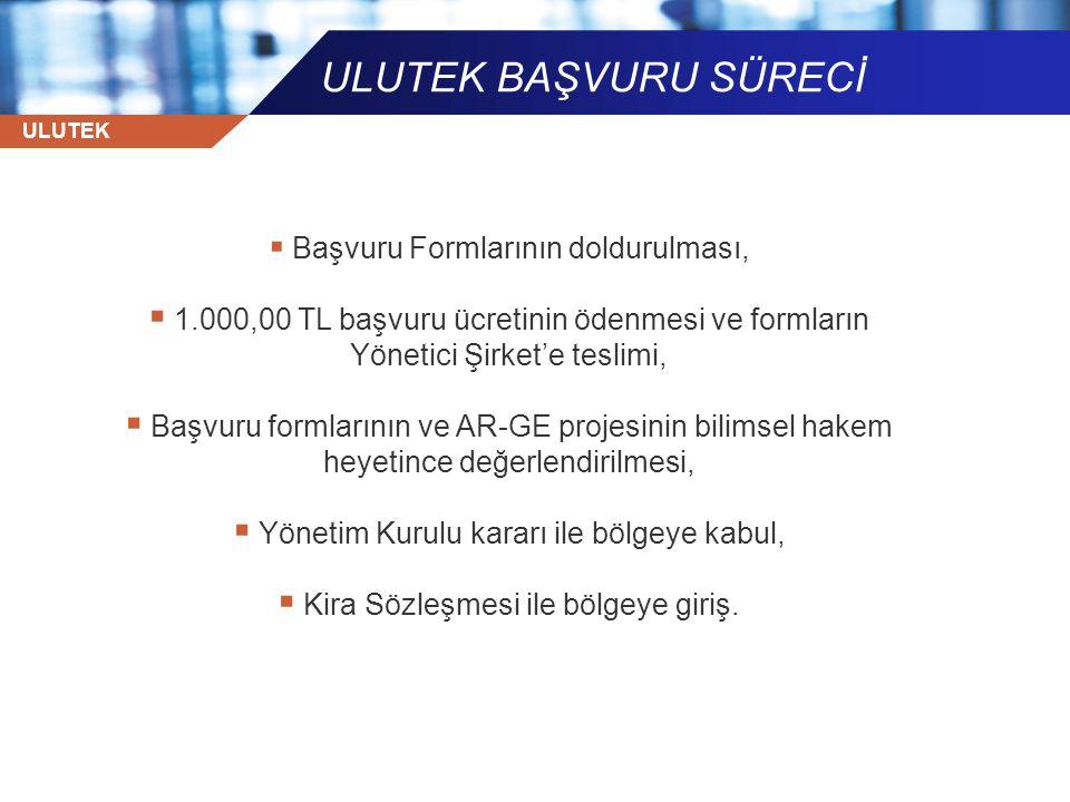 ULUTEK BAŞVURU SÜRECİ Başvuru Formlarının doldurulması, 1.000,00 TL başvuru ücretinin ödenmesi ve formların Yönetici Şirket'e teslimi,